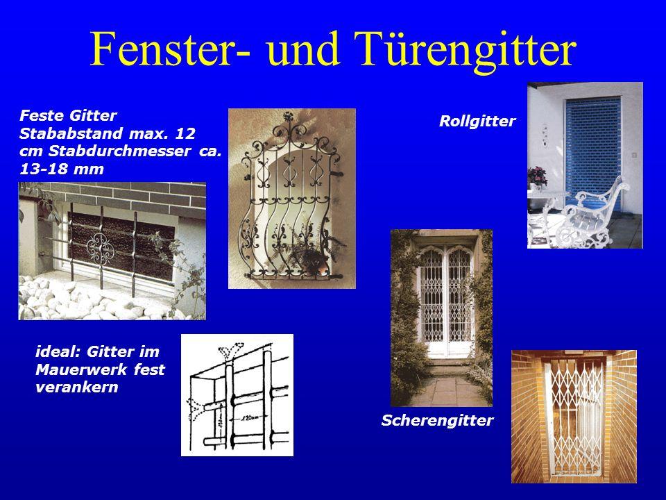 Fenster- und Türengitter Rollgitter Scherengitter Feste Gitter Stababstand max. 12 cm Stabdurchmesser ca. 13-18 mm ideal: Gitter im Mauerwerk fest ver