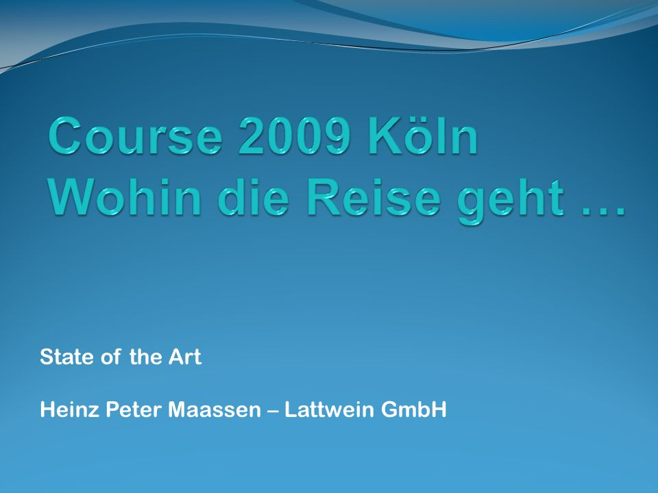 State of the Art Heinz Peter Maassen – Lattwein GmbH