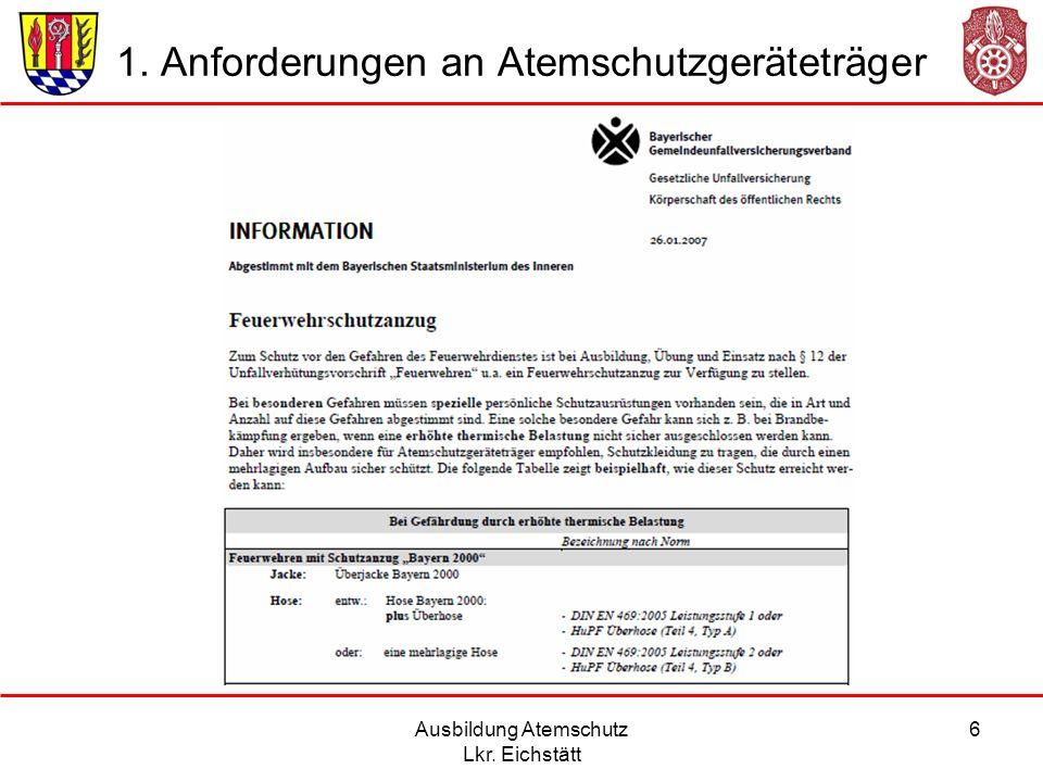 1. Anforderungen an Atemschutzgeräteträger Ausbildung Atemschutz Lkr. Eichstätt 7