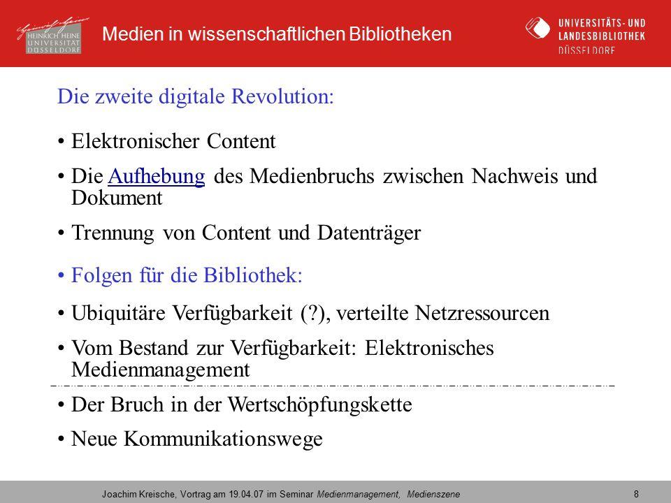 Medien in wissenschaftlichen Bibliotheken Joachim Kreische, Vortrag am 19.04.07 im Seminar Medienmanagement, Medienszene 19 Bestandsschutz und/oder Digitalisierung.