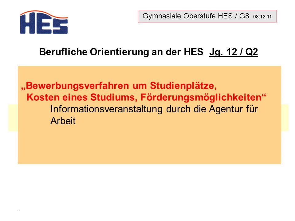 Gymnasiale Oberstufe HES / G8 08.12.11 55 Berufliche Orientierung an der HES Jg.