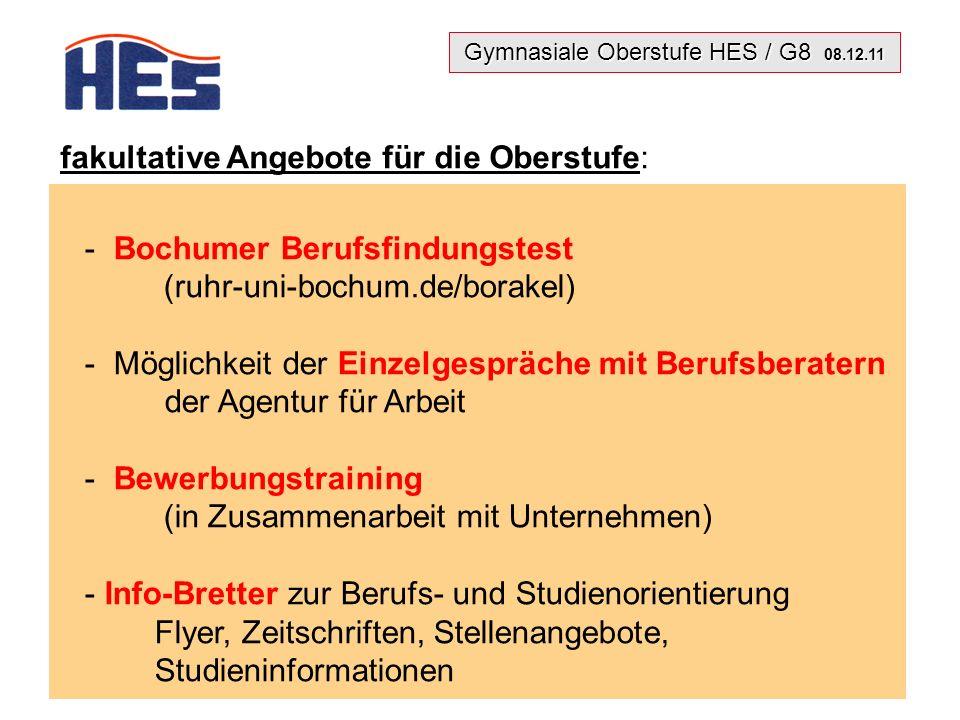 Gymnasiale Oberstufe HES / G8 08.12.11 7 - Messebesuch Quo Vadis (Lions-Club, Ratsgymnasium im Januar) - Messebesuch MyJob (Bad Salzuflen, Frühjahr) fakultative Angebote für die Oberstufe: