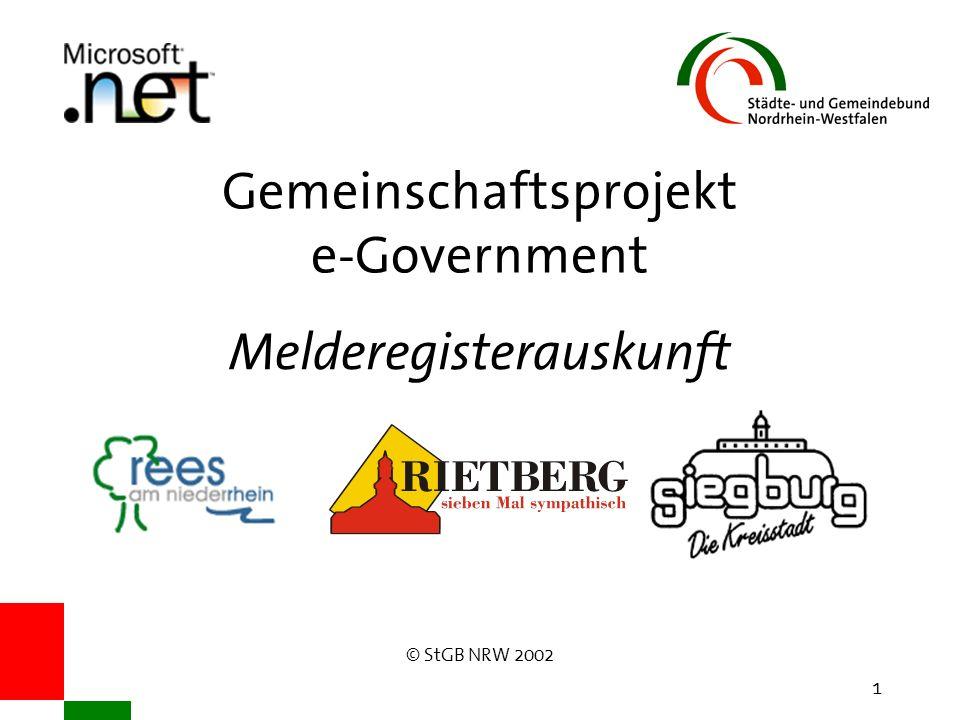 © StGB NRW 2002 1 Gemeinschaftsprojekt e-Government Melderegisterauskunft