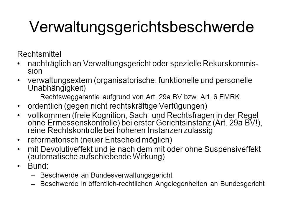 Verwaltungsgerichtsbeschwerde Rechtsmittel nachträglich an Verwaltungsgericht oder spezielle Rekurskommis- sion verwaltungsextern (organisatorische, f
