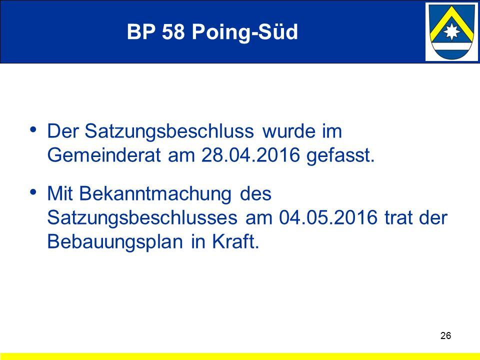 BP 58 Poing-Süd Der Satzungsbeschluss wurde im Gemeinderat am 28.04.2016 gefasst.