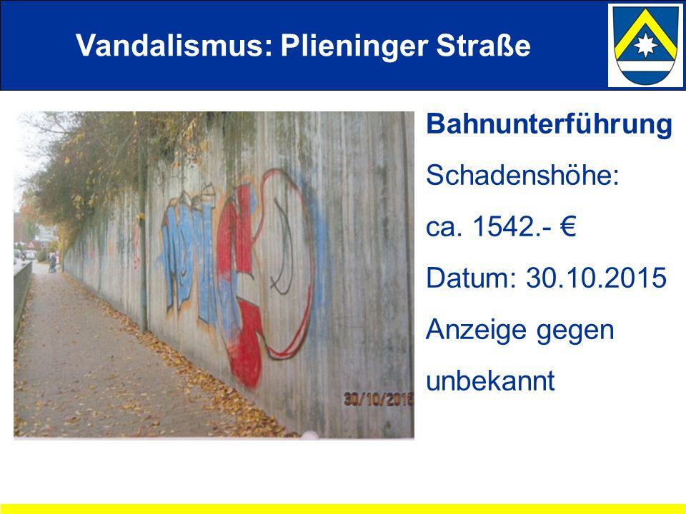 Vandalismus: Plieninger Straße Bahnunterführung Schadenshöhe: ca.