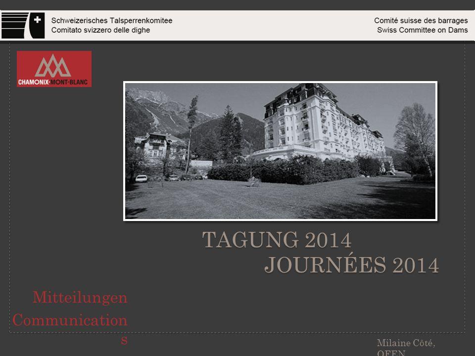 TAGUNG 2014 JOURNÉES 2014 Mitteilungen Communication s Milaine Côté, OFEN
