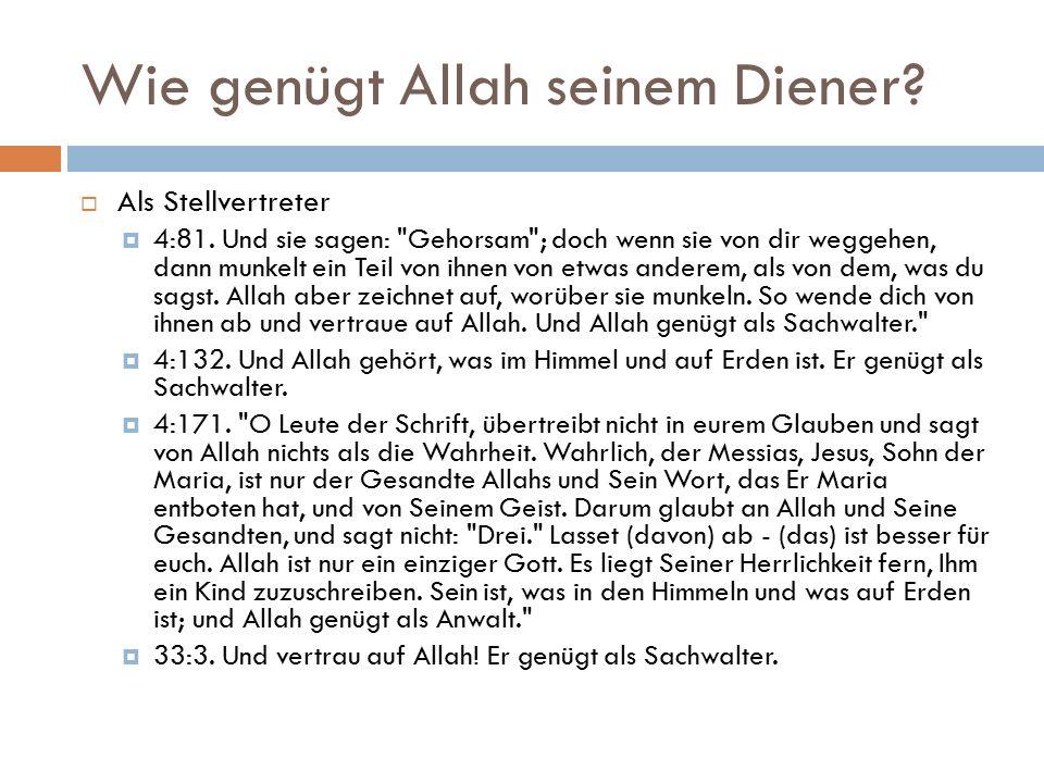 Wie genügt Allah seinem Diener.  Als Stellvertreter  4:81.