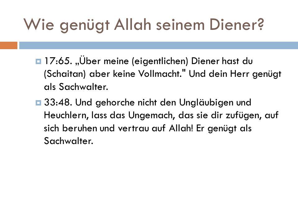 Wie genügt Allah seinem Diener.  17:65.