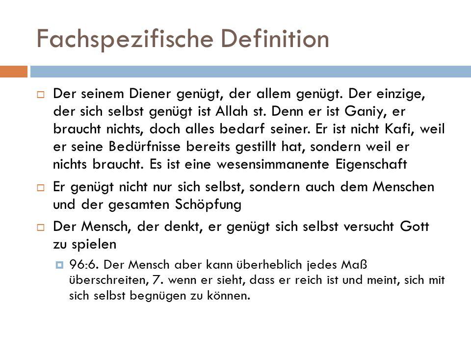 Fachspezifische Definition  Der seinem Diener genügt, der allem genügt.