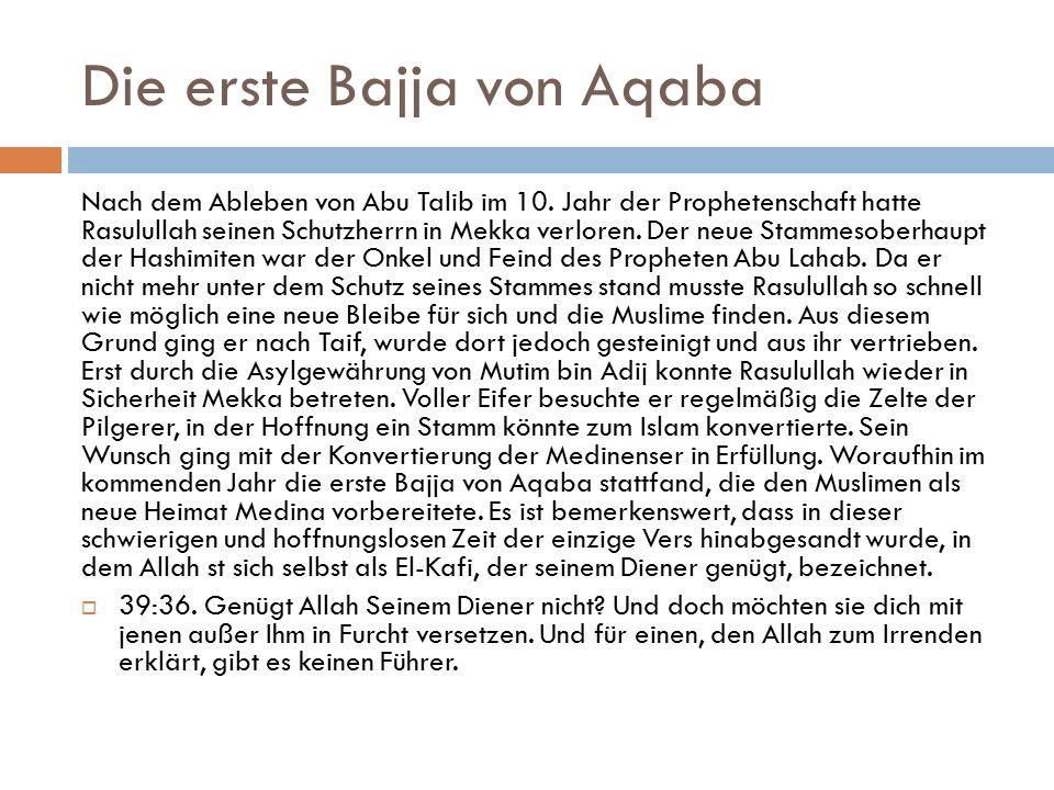 Die erste Bajja von Aqaba Nach dem Ableben von Abu Talib im 10.