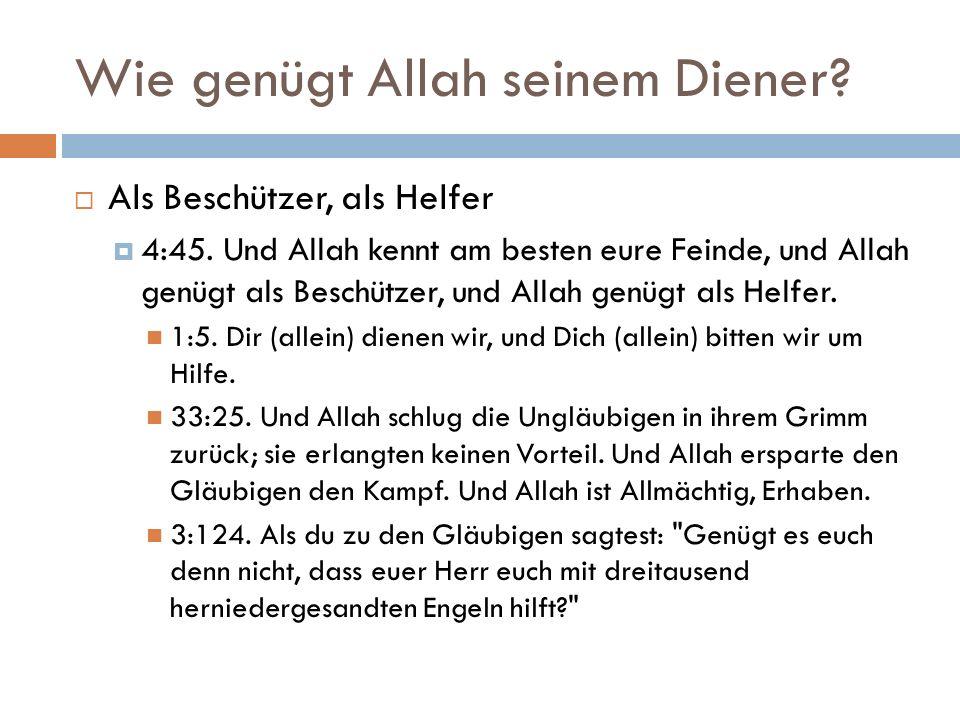 Wie genügt Allah seinem Diener.  Als Beschützer, als Helfer  4:45.