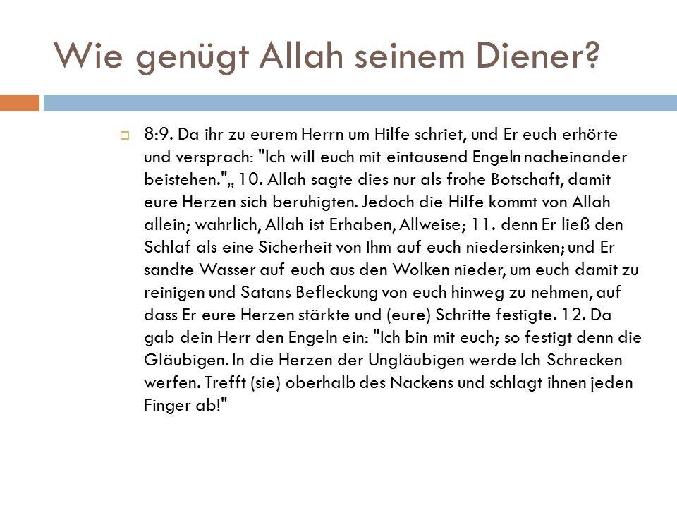 Wie genügt Allah seinem Diener.  8:9.