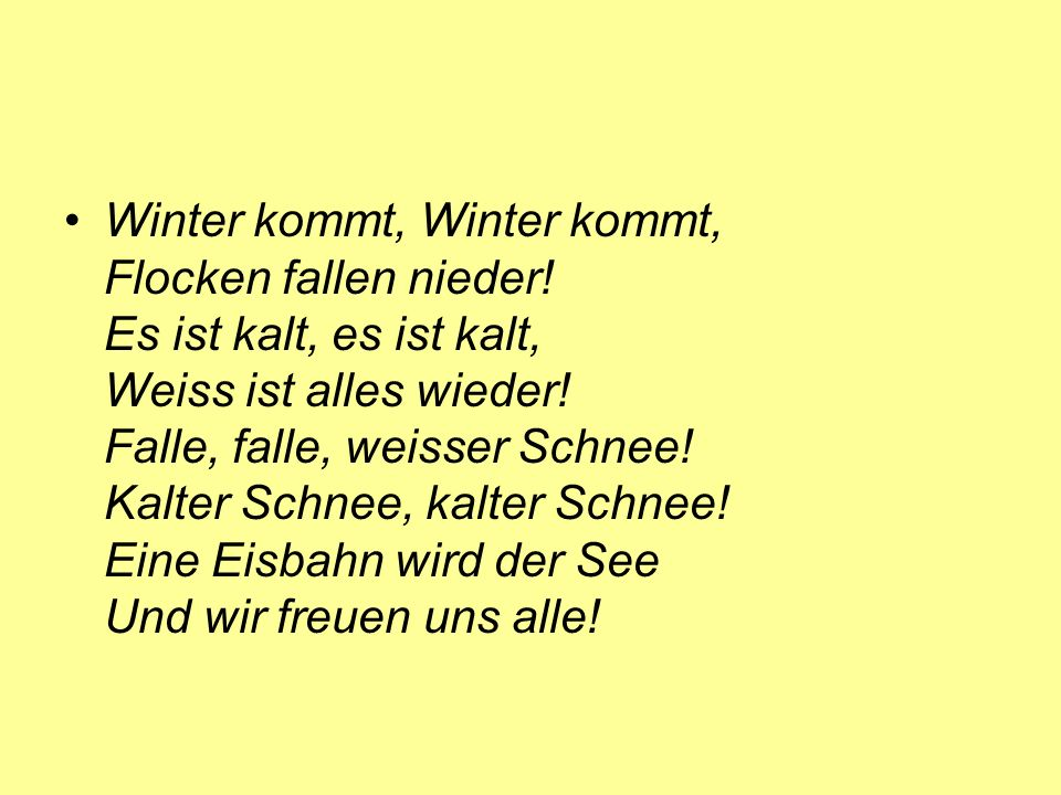 Winter kommt, Winter kommt, Flocken fallen nieder.