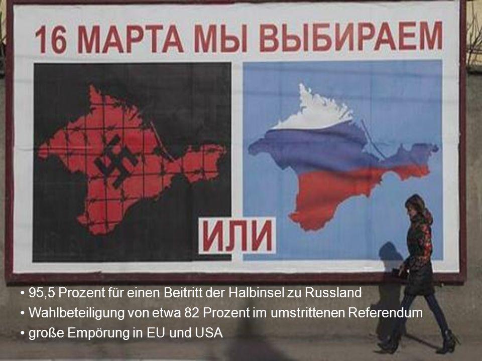 95,5 Prozent für einen Beitritt der Halbinsel zu Russland Wahlbeteiligung von etwa 82 Prozent im umstrittenen Referendum große Empörung in EU und USA