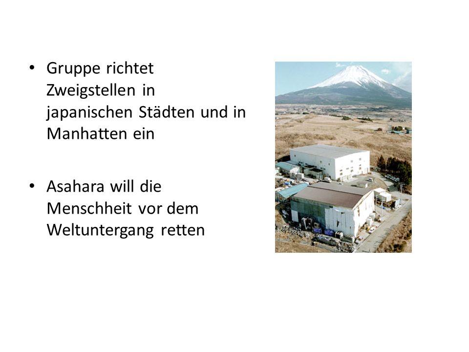 Gruppe richtet Zweigstellen in japanischen Städten und in Manhatten ein Asahara will die Menschheit vor dem Weltuntergang retten