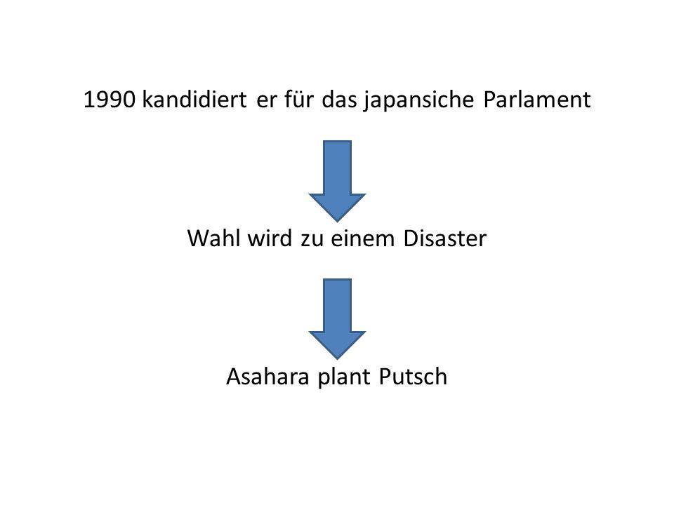 1990 kandidiert er für das japansiche Parlament Wahl wird zu einem Disaster Asahara plant Putsch