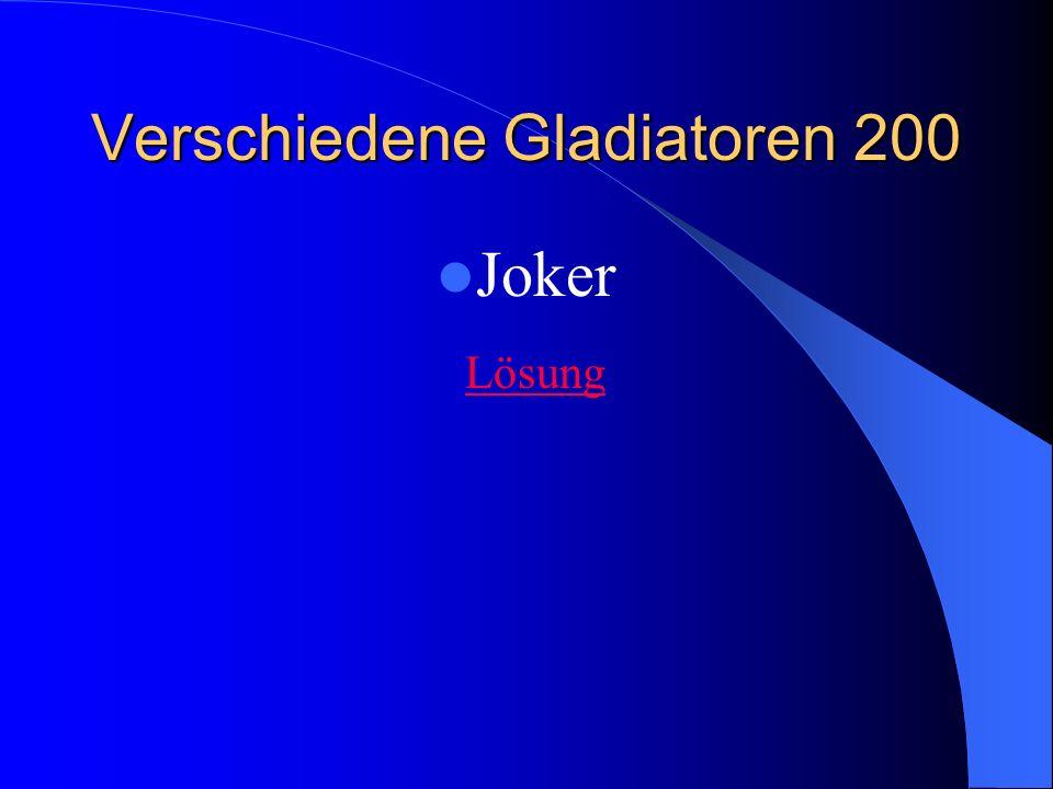 Verschiedene Gladiatoren 200 Joker Lösung