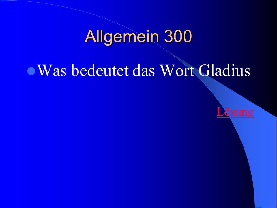Allgemein 300 Was bedeutet das Wort Gladius Lösung