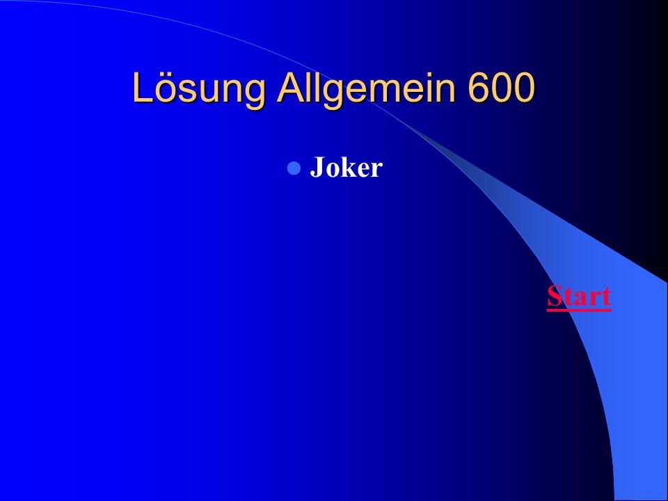 Lösung Allgemein 600 Joker Start