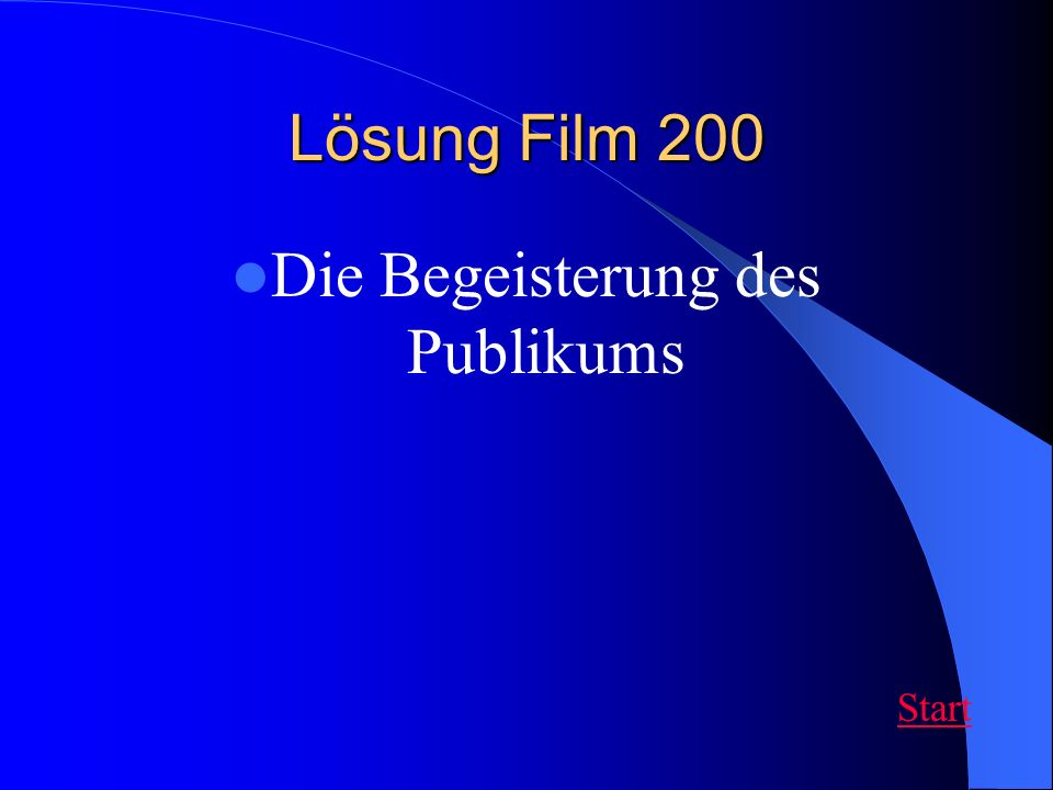Lösung Film 200 Die Begeisterung des Publikums Start
