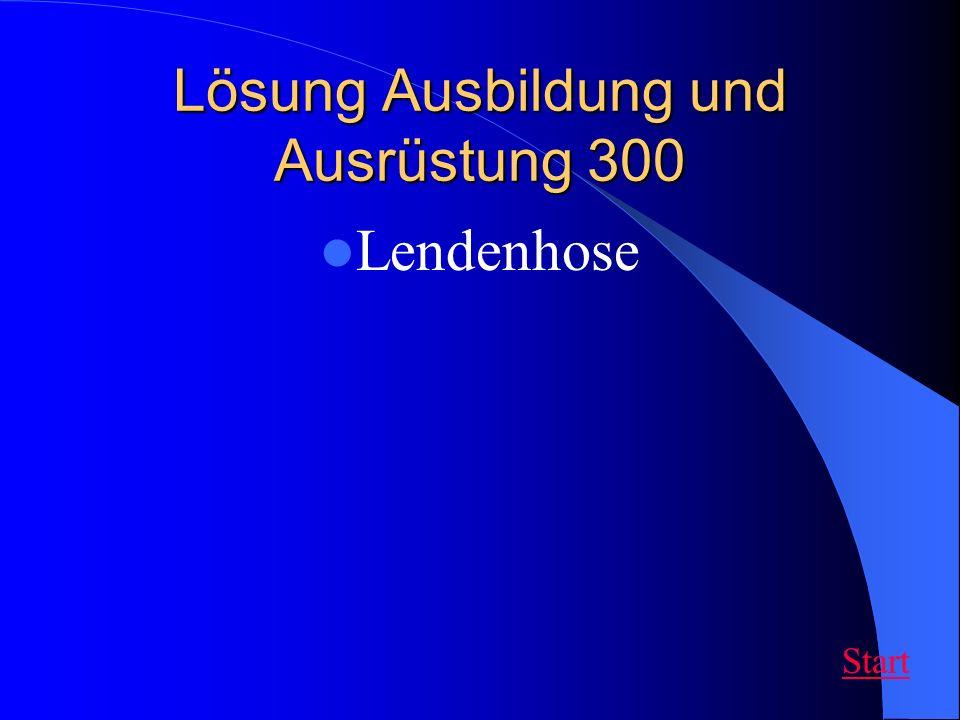 Lösung Ausbildung und Ausrüstung 300 Lendenhose Start