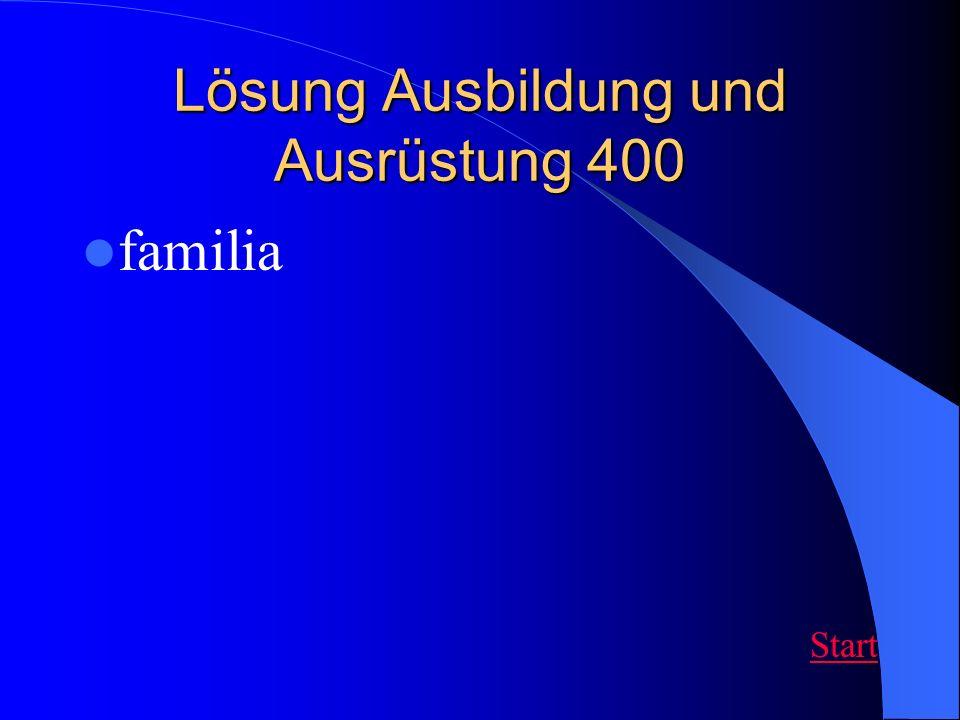 Lösung Ausbildung und Ausrüstung 400 familia Start