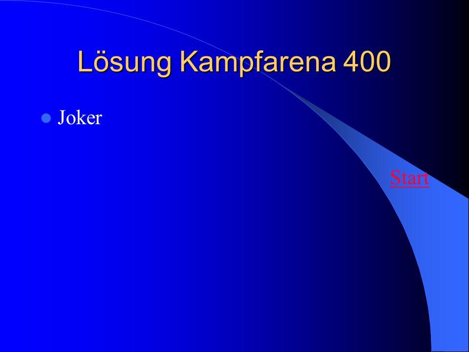 Lösung Kampfarena 400 Joker Start
