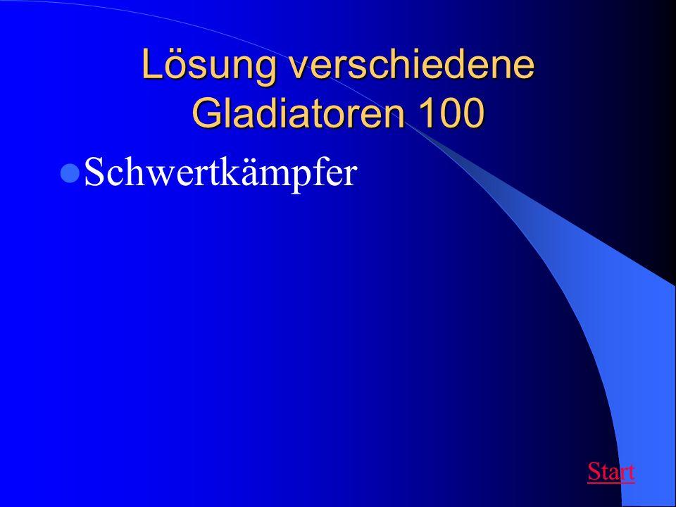 Lösung verschiedene Gladiatoren 100 Schwertkämpfer Start