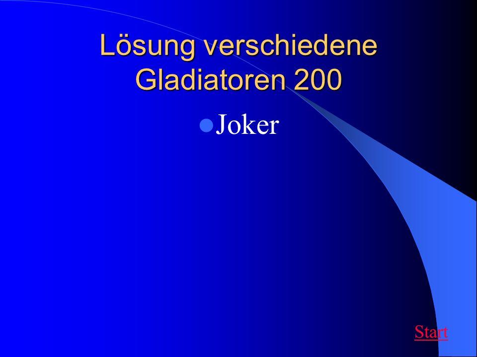 Lösung verschiedene Gladiatoren 200 Joker Start