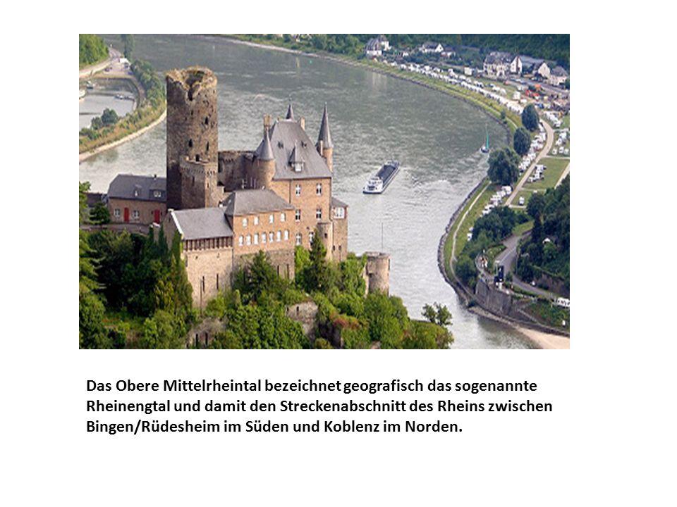 Das Obere Mittelrheintal bezeichnet geografisch das sogenannte Rheinengtal und damit den Streckenabschnitt des Rheins zwischen Bingen/Rüdesheim im Süden und Koblenz im Norden.