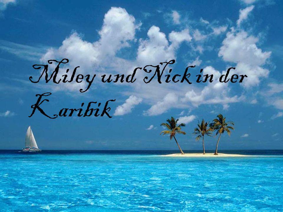Miley und Nick in der Karibik