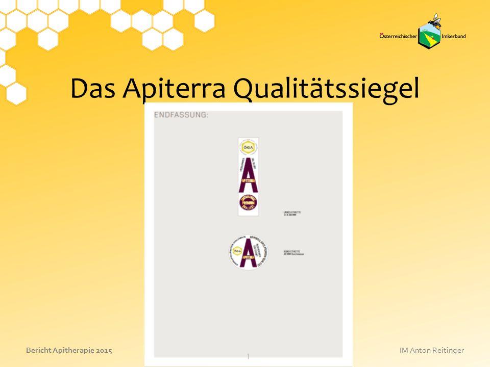 06. Mai 2016 Folie 11 Bericht Apitherapie 2015IM Anton Reitinger Das Apiterra Qualitätssiegel