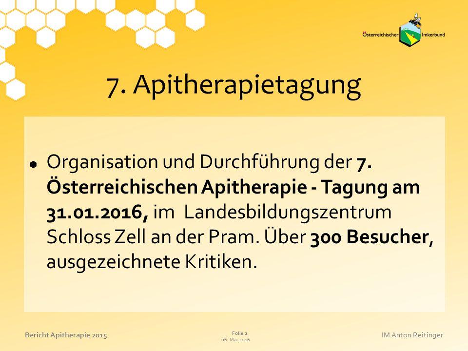 06.Mai 2016 Folie 3 Bericht Apitherapie 2015IM Anton Reitinger Referate - 7.