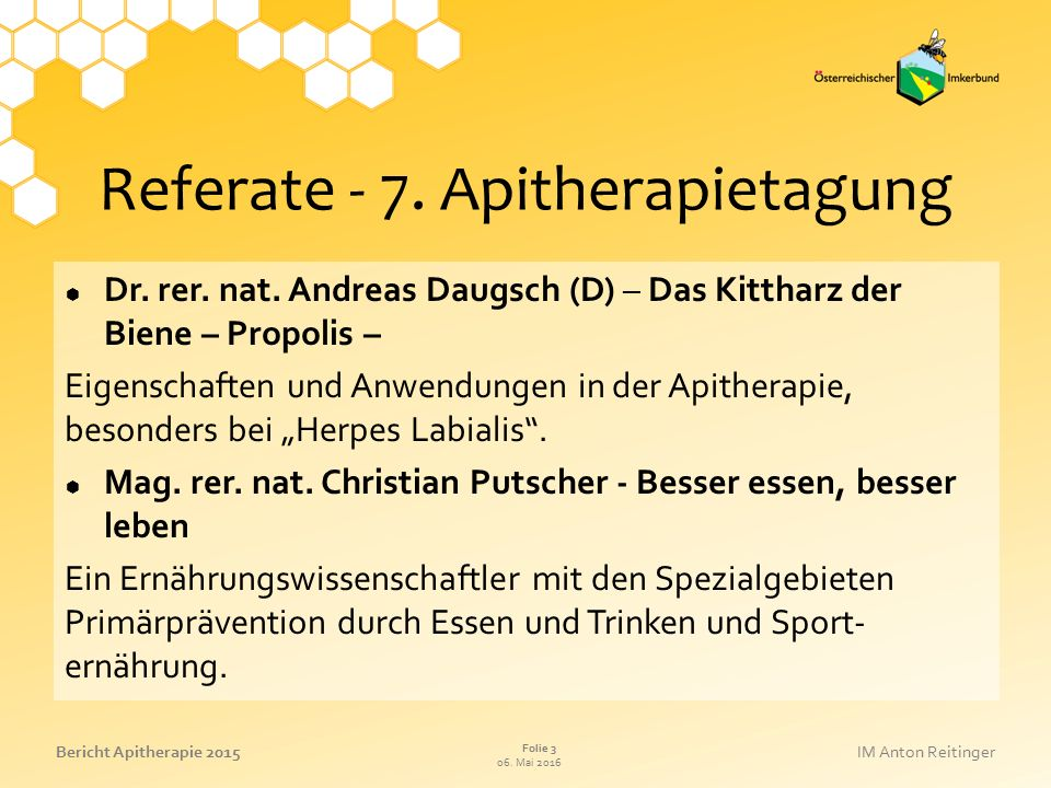 06. Mai 2016 Folie 3 Bericht Apitherapie 2015IM Anton Reitinger Referate - 7.