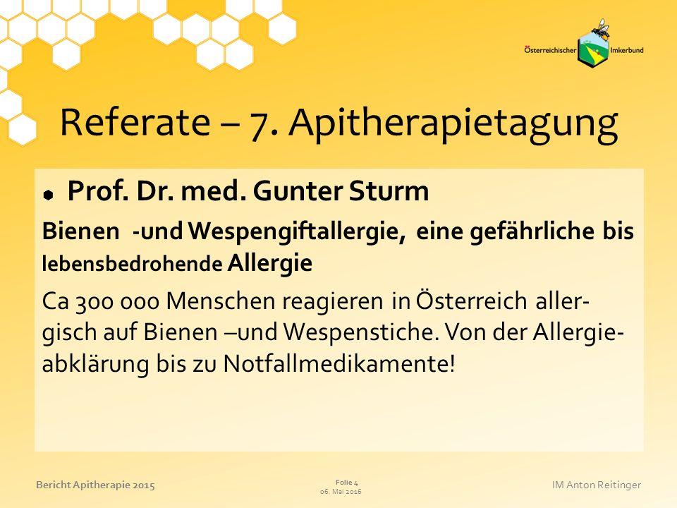 06. Mai 2016 Folie 4 Bericht Apitherapie 2015IM Anton Reitinger Referate – 7.