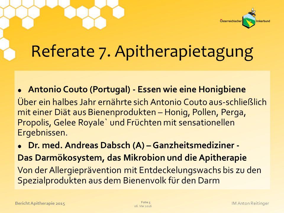 06. Mai 2016 Folie 5 Bericht Apitherapie 2015IM Anton Reitinger Referate 7.