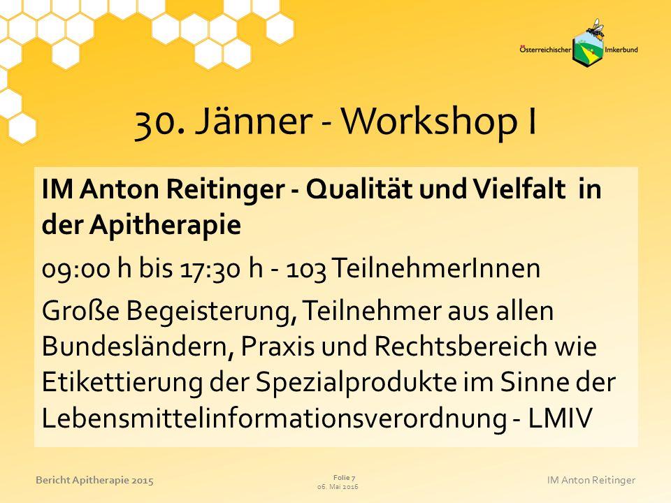 06. Mai 2016 Folie 7 Bericht Apitherapie 2015IM Anton Reitinger 30.