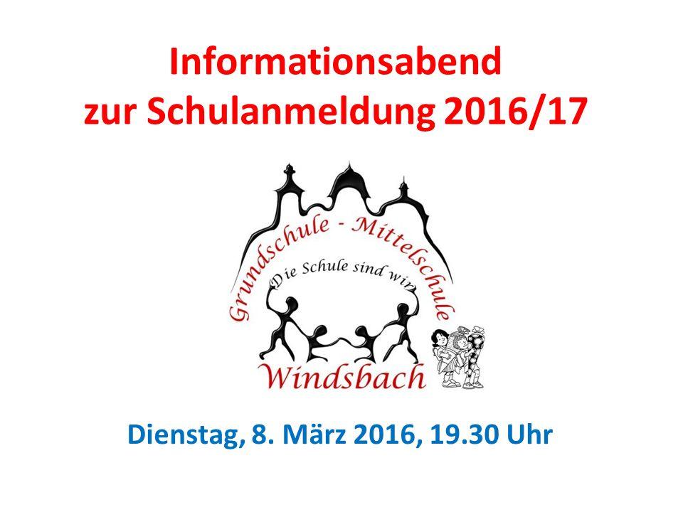 Informationsabend zur Schulanmeldung 2016/17 Dienstag, 8. März 2016, 19.30 Uhr