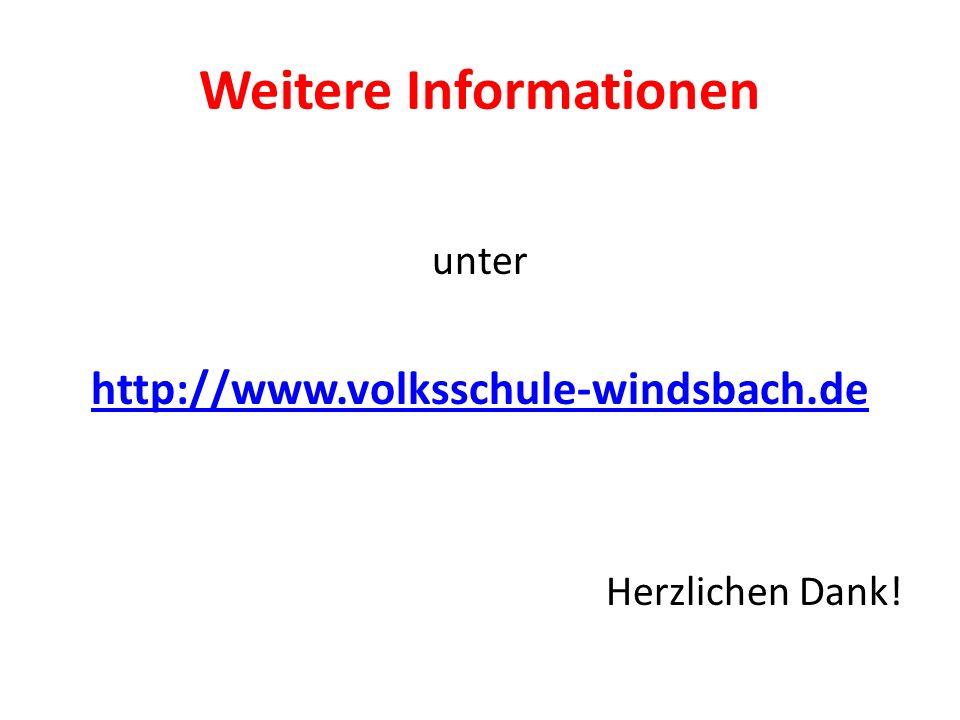 Weitere Informationen unter http://www.volksschule-windsbach.de Herzlichen Dank!