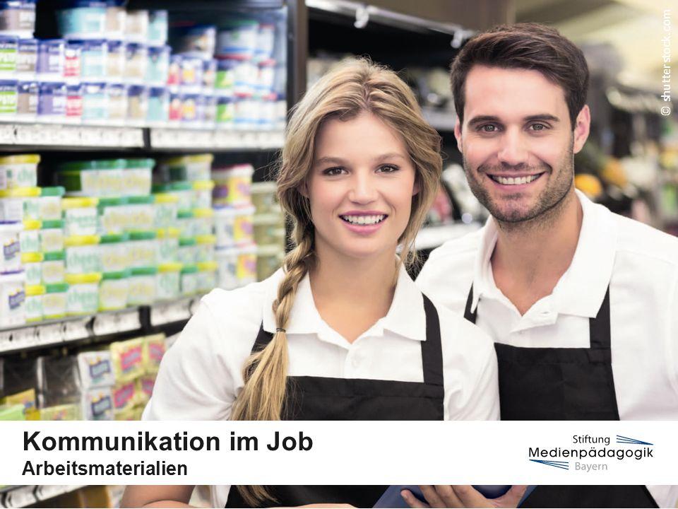 © shutterstock.com Kommunikation im Job Arbeitsmaterialien