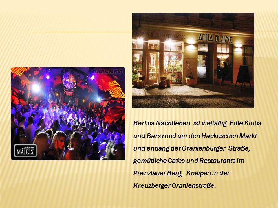 Am Abend hat man die Wahl zwischen Theater, Kino oder Live-Konzerten und danach kann man in den Klubs abfeiern bis zum Morgen.