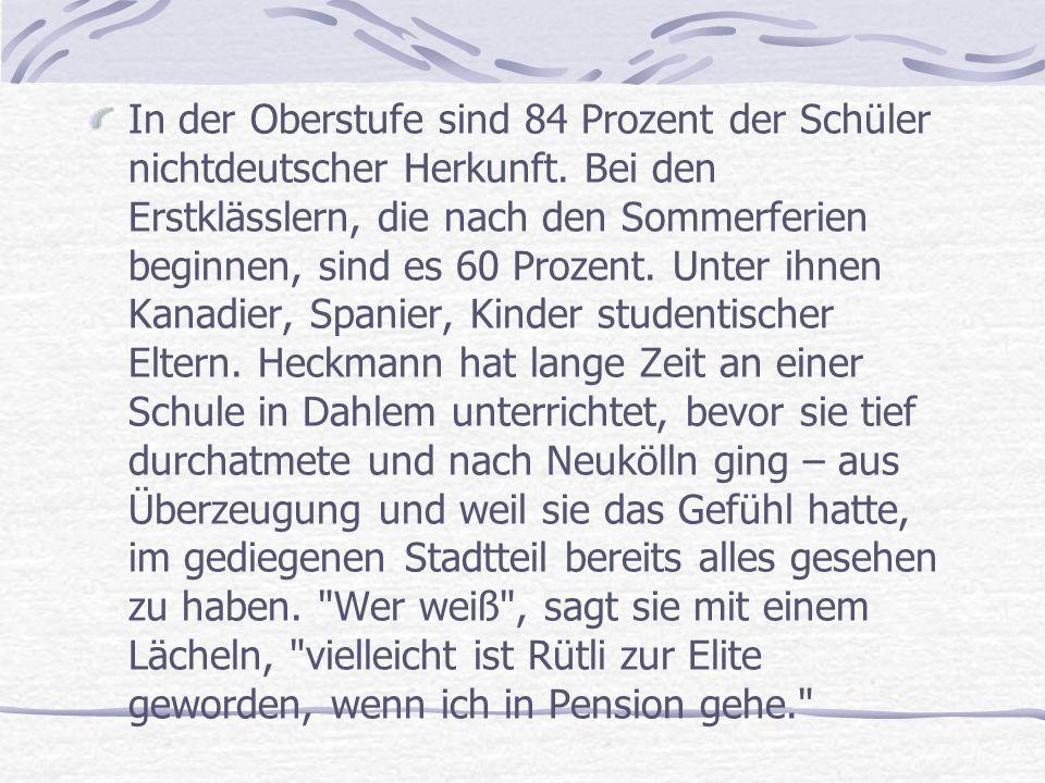 In der Oberstufe sind 84 Prozent der Schüler nichtdeutscher Herkunft.