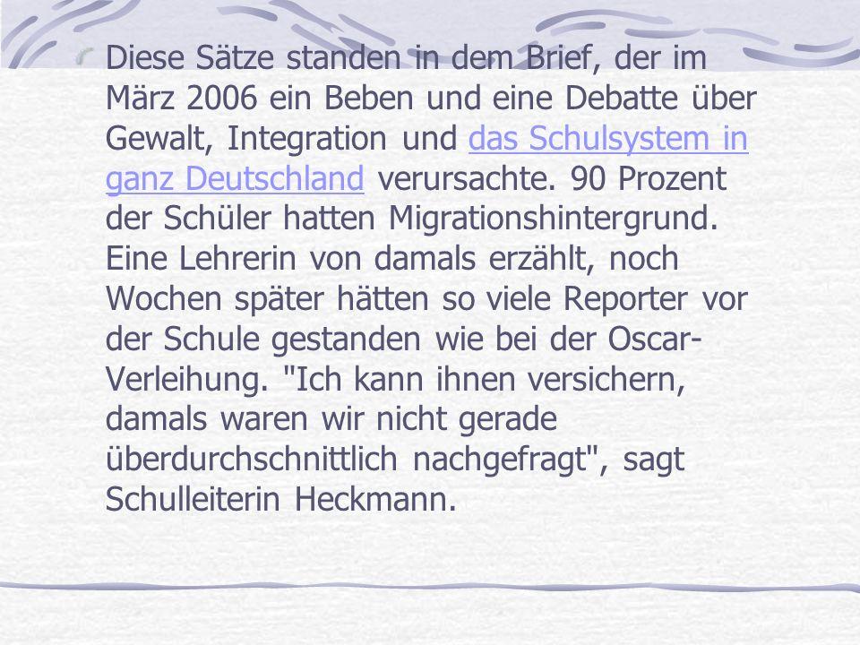 Diese Sätze standen in dem Brief, der im März 2006 ein Beben und eine Debatte über Gewalt, Integration und das Schulsystem in ganz Deutschland verursachte.