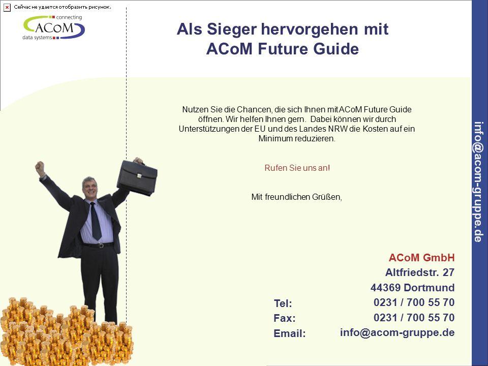 12 Nutzen Sie die Chancen, die sich Ihnen mit ACoM Future Guide öffnen.