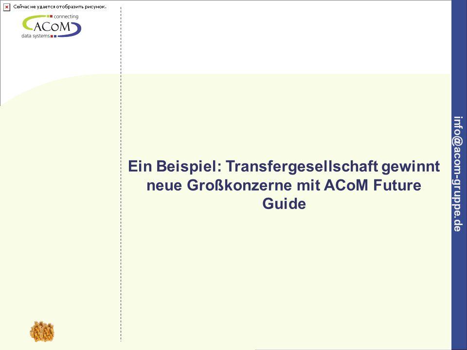 4 Ein Beispiel: Transfergesellschaft gewinnt neue Großkonzerne mit ACoM Future Guide