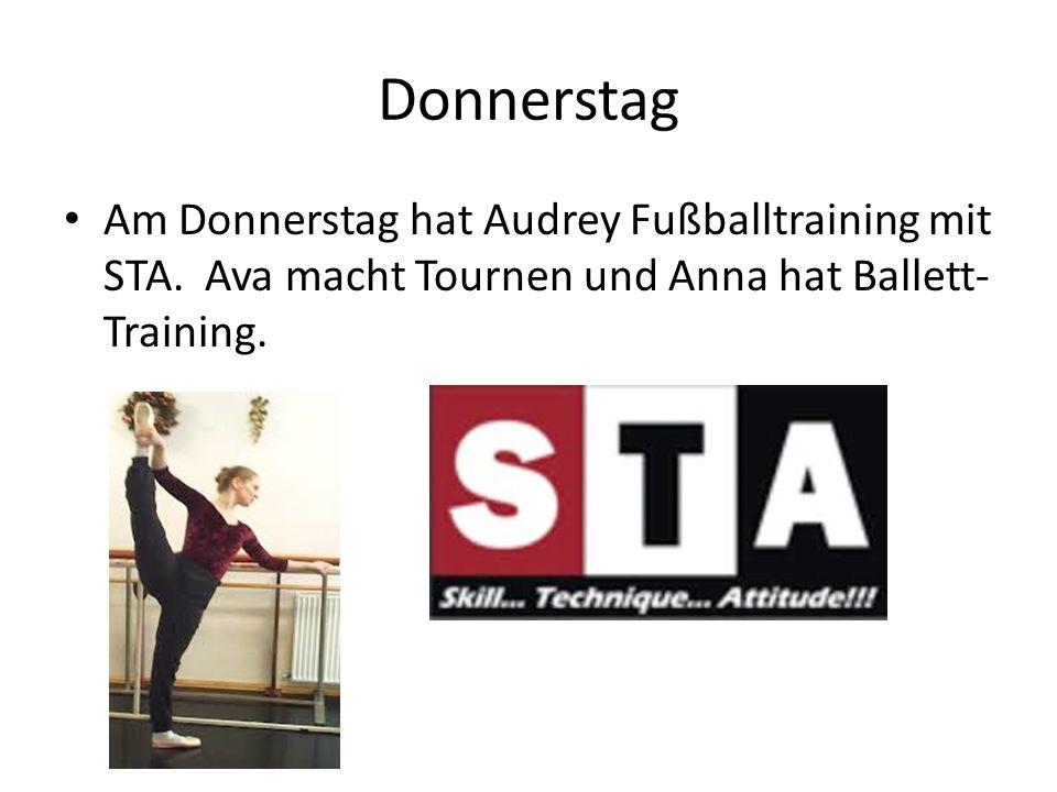 Donnerstag Am Donnerstag hat Audrey Fußballtraining mit STA.