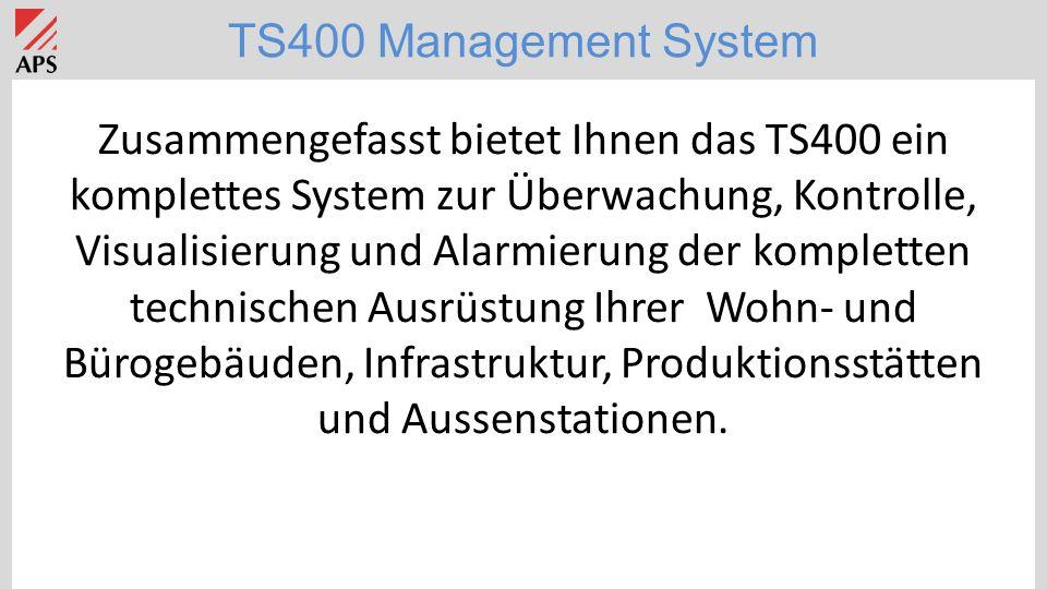 TS400 Management System Zusammengefasst bietet Ihnen das TS400 ein komplettes System zur Überwachung, Kontrolle, Visualisierung und Alarmierung der kompletten technischen Ausrüstung Ihrer Wohn- und Bürogebäuden, Infrastruktur, Produktionsstätten und Aussenstationen.