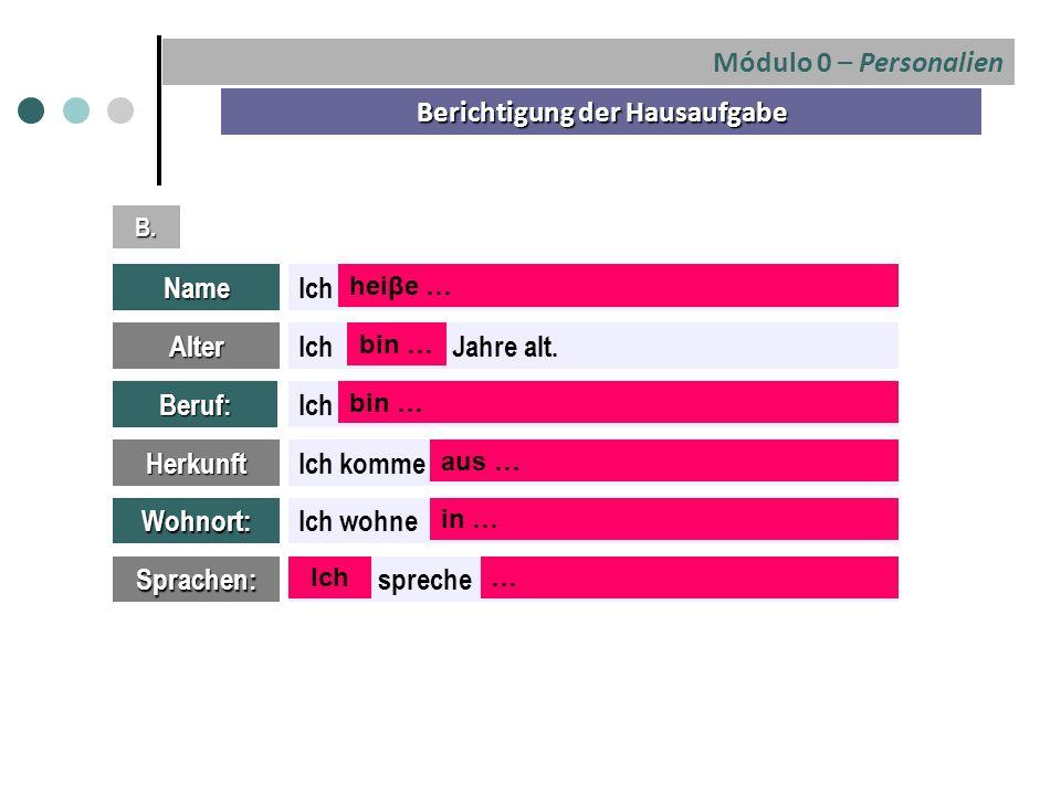Módulo 0 – Personalien Berichtigung der Hausaufgabe Name B.