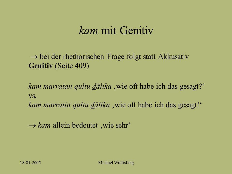 18.01.2005Michael Waltisberg Spezifizierender Genitiv 1 determinierter Genitiv nach Adjektiv zur Spezifikation (Seite 410), z.B.